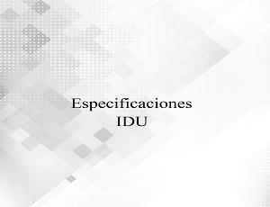 Especificaciones IDU